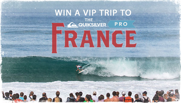 c457d137e7bcf Win a VIP Trip to the Quiksilver Pro France !